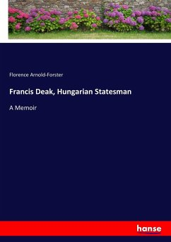 Francis Deak, Hungarian Statesman