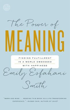 The Power of Meaning - Smith, Emily Esfahani