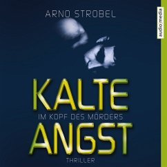 Kalte Angst - Im Kopf des Mörders / Max Bischoff Bd.2 (6 Audio-CDs) - Strobel, Arno