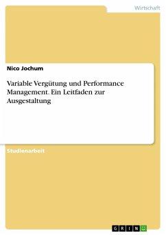 Variable Vergütung und Performance Management. Ein Leitfaden zur Ausgestaltung