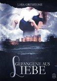 Gefangene aus Liebe / Unsterblich geliebt Bd.2