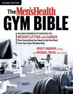 The Men's Health Gym Bible (2nd Edition) (eBook, ePUB) - Murphy, Myatt; Mejia, Michael