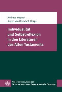 Individualität und Selbstreflexion in den Literaturen des Alten Testaments (eBook, PDF)