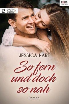 So fern und doch so nah (eBook, ePUB) - Hart, Jessica