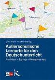 Außerschulische Lernorte im Deutschunterricht