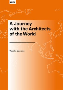 A Journey with the Architects of the World - Sgoutas, Vassilis