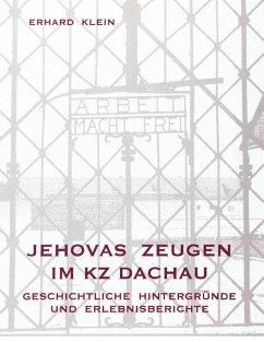 Jehovas Zeugen im KZ Dachau (eBook, ePUB) - Klein, Erhard