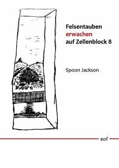 Felsentauben erwachen auf Zellenblock 8 (eBook, ePUB)