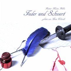 Feder und Schwert, Audio-CD - Rilke, Rainer Maria