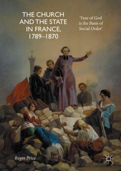 The Church and the State in France, 1789-1870 - Price, Roger