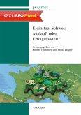 Kleinstaat Schweiz - Auslauf- oder Erfolgsmodell? (eBook, ePUB)