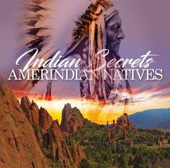 Indian Secrets-Amerindian Natives - Diverse