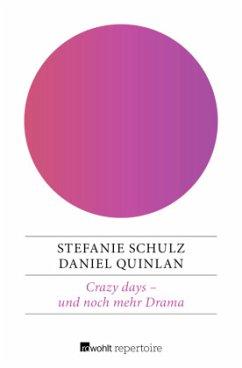 Crazy days - und noch mehr Drama