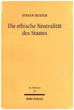 Die ethische Neutralität des Staates - Huster, Stefan
