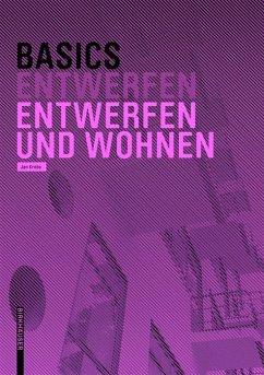 Basics Entwerfen und Wohnen (eBook, ePUB) - Krebs, Jan