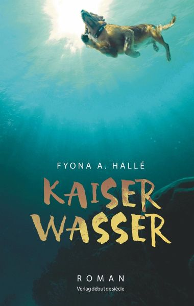 Kaiserwasser - Hallé, Fyona A.