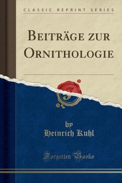 Beiträge zur Ornithologie (Classic Reprint)
