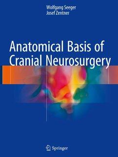Anatomical Basis of Cranial Neurosurgery - Seeger, Wolfgang; Zentner, Josef