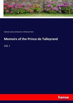 Memoirs of the Prince de Talleyrand - Beaufort, Raphael Ledos De; Reid, Whitelaw