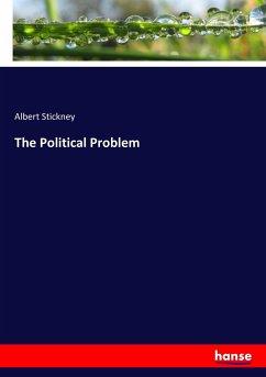 The Political Problem - Stickney, Albert