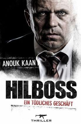 Hilboss - ein tödliches Geschäft - Kaan, Anouk