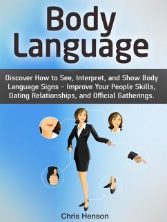Body Language: Discover How to See, Interpret, ...