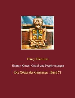 Träume, Omen, Orakel und Prophezeiungen (eBook, ePUB)