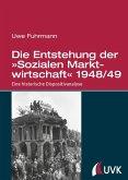 Die Entstehung der »Sozialen Marktwirtschaft« 1948/49 (eBook, ePUB)