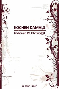 Kochen Damals - Kochen im 19. Jahrhundert (eBook, ePUB)