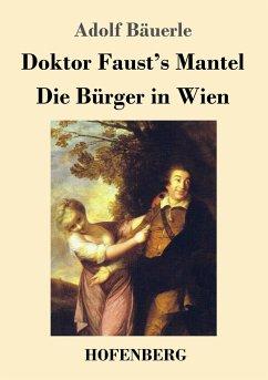 Doktor Faust's Mantel / Die Bürger in Wien