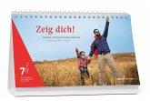 Zeig dich! - Sieben Wochen ohne Kneifen. Tagestischkalender