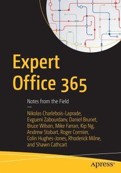 Expert Office 365 - Brunet, Daniel; Cathcart, Shawn; Charlebois-Laprade, Nikolas; Cormier, Roger; Farran, Mike; Hughes-Jones, Colin; Milne, Rhoderick; Ng, Kip; Stobart, Andrew; Wilson, Bruce; Zabourdaev, Evgueni