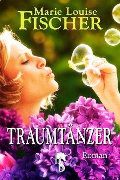 Traumtänzer (eBook, ePUB) - Fischer, Marie Louise