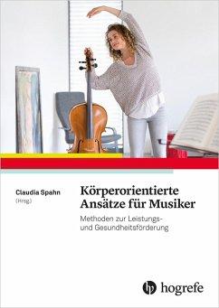Körperorientierte Ansätze für Musiker (eBook, e...