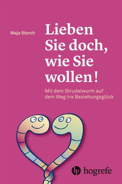 Lieben Sie doch, wie Sie wollen! (eBook, ePUB) - Storch, Maja