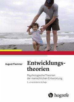 Entwicklungstheorien (eBook, PDF) - Flammer, August