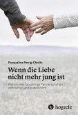 Wenn die Liebe nicht mehr jung ist (eBook, ePUB)