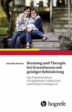 Beratung und Therapie bei Erwachsenen mit geistiger Behinderung (eBook, PDF) - Hermes, Veronika