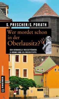 Wer mordet schon in der Oberlausitz? (Mängelexemplar) - Prescher, Sören; Porath, Silke