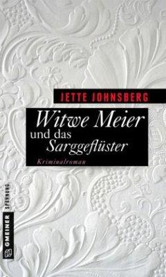 Witwe Meier und das Sarggeflüster (Mängelexemplar) - Johnsberg, Jette