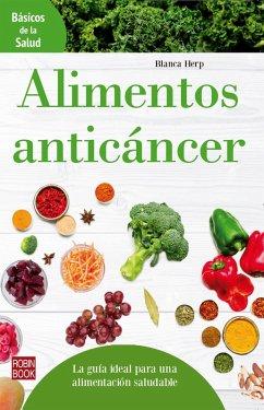 Alimentos anticáncer (eBook, ePUB) - Herp, Blanca