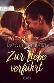 Zur Liebe verführt (eBook, ePUB)