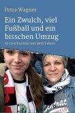 Ein Zwulch, viel Fußball und ein bisschen Umzug (eBook, ePUB)
