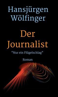 Der Journalist (eBook, ePUB) - Wölfinger, Hansjürgen