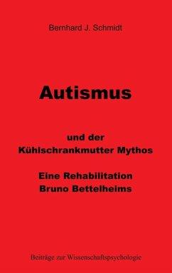 Autismus und der Kühlschrankmutter Mythos (eBook, ePUB)