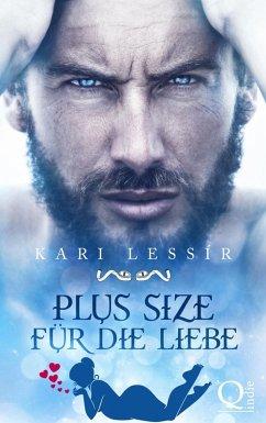 Plus Size für die Liebe (eBook, ePUB) - Lessír, Kari