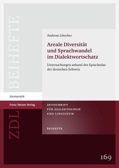 Areale Diversität und Sprachwandel im Dialektwortschatz (eBook, PDF) - Lötscher, Andreas