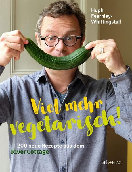 Viel mehr vegetarisch! - Fearnley-Whittingstall, Hugh