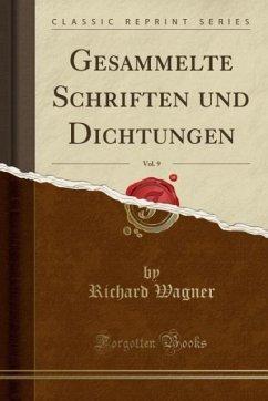 Gesammelte Schriften und Dichtungen, Vol. 9 (Classic Reprint)