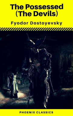 The Possessed (The Devils) (Phoenix Classics) (eBook, ePUB) - Classics, Phoenix; Dostoyevsky, Fyodor Mikhailovich